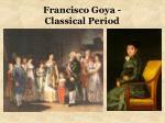 francisco goya classical period