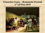 franciso goya romantic period 3 rd of may 1808