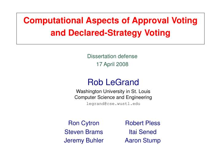 computational aspects of approval voting and declared strategy voting n.