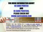 for more information about id card printer and id card printers please check out www safecardid com