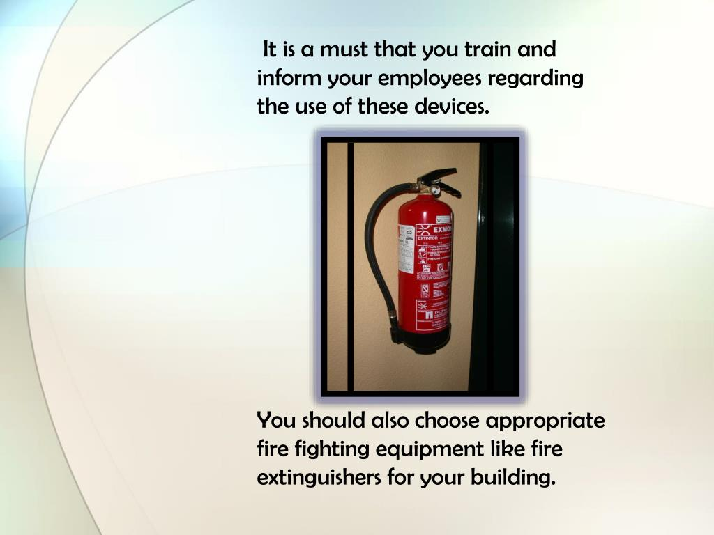 It is a must that you train and inform your employees regarding the use of these devices.