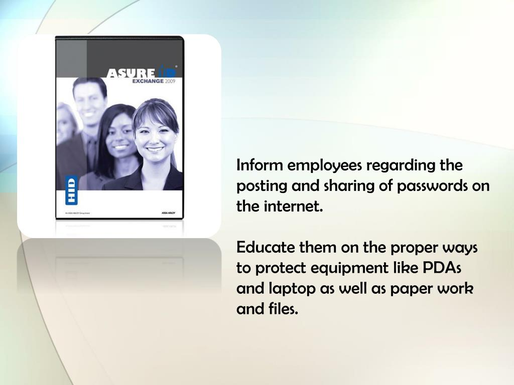Inform employees regarding the posting and sharing of passwords on the internet.