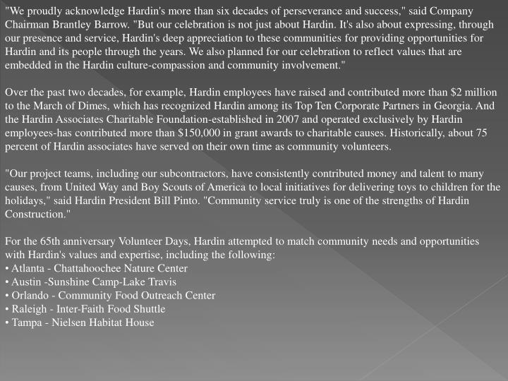 """""""We proudly acknowledge Hardin's more than six decades of perseverance and success,"""" said Company Ch..."""