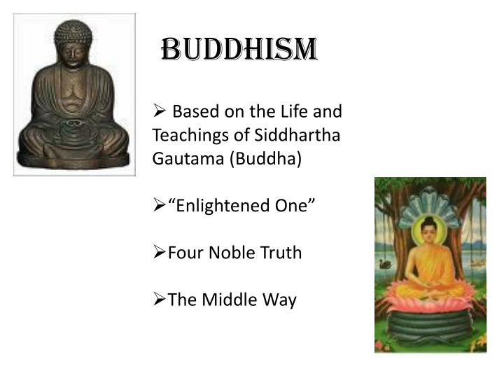 the history of buddha the enlightened one Buddhism is based on the teachings of the buddha, or the enlightened one this lesson will discuss the life of the buddha such as it is known from.