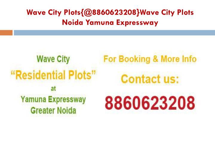 Wave city plots @8860623208 wave city plots noida yamuna expressway2