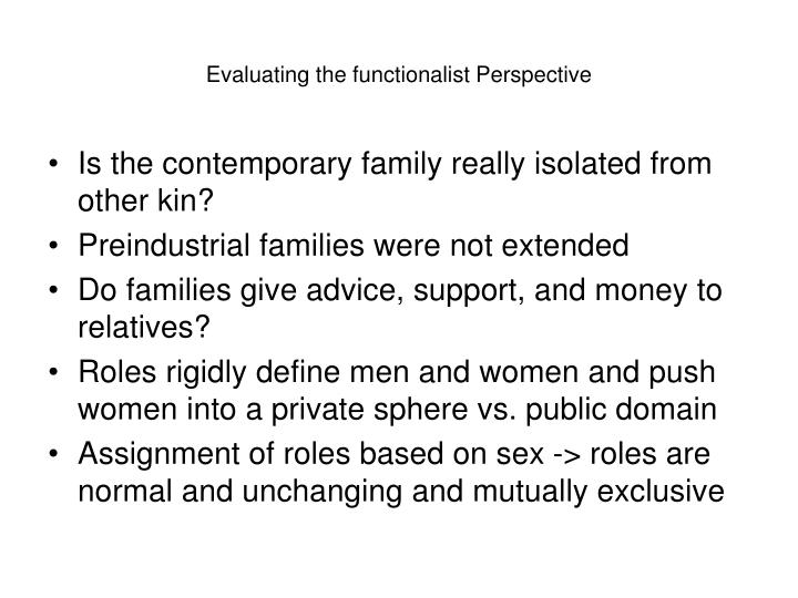 critically evaluate the functionalist perspective on Examine the functionalist view of the family broadly speaking, the functionalist perspective has focused on the functions of the family in society and for its members.