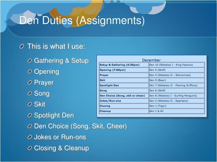 Den Duties (Assignments)