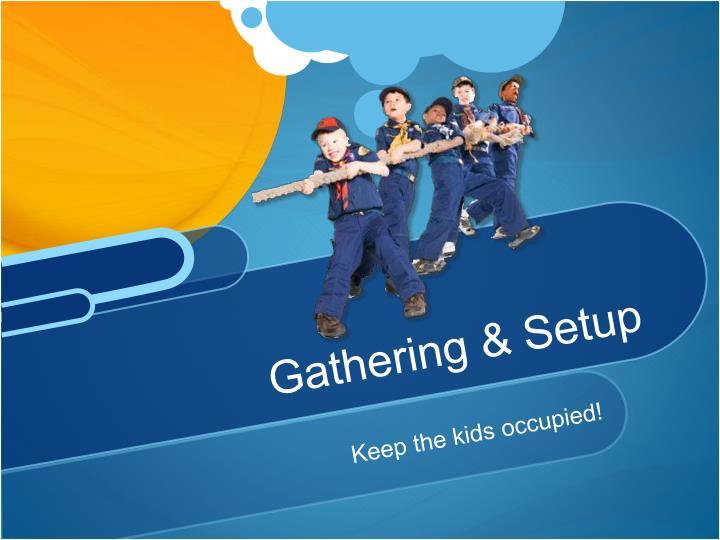Gathering & Setup