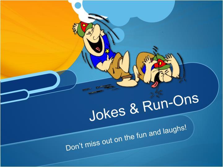 Jokes & Run-Ons