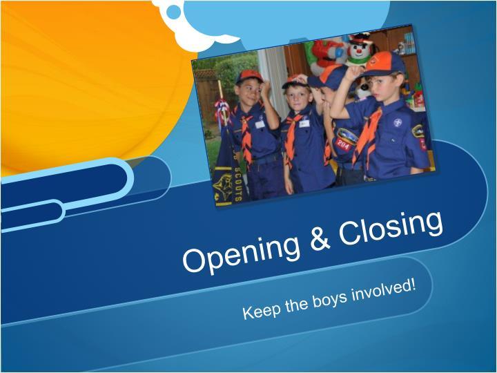 Opening & Closing