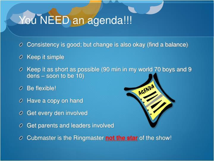 You NEED an agenda!!!