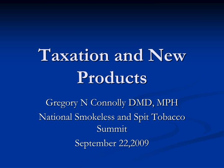 taxation and new products n.