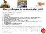 the good news for smokers who quit