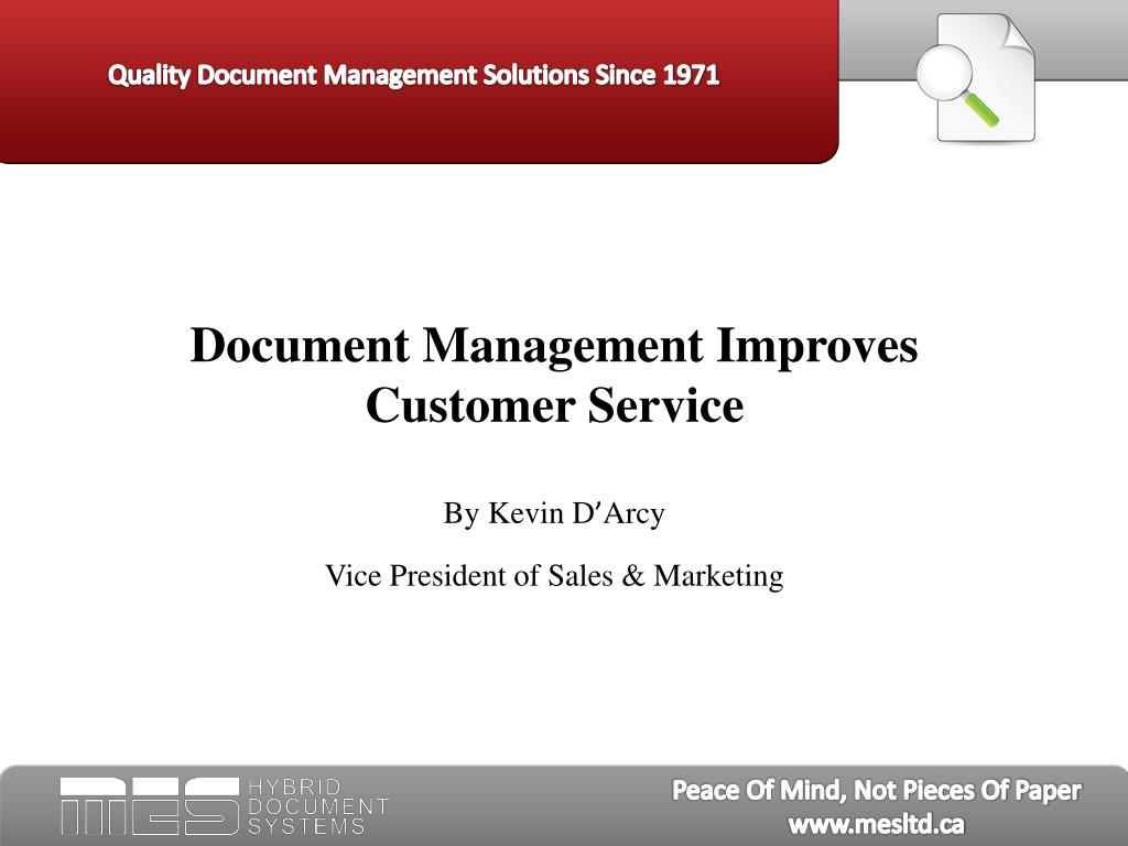 document management improves customer service by kevin d arcy vice president of sales marketing l.