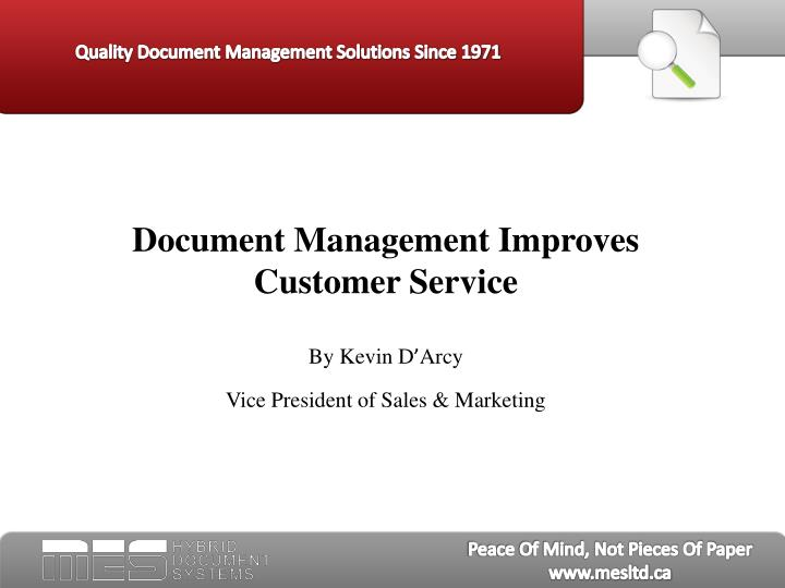Document management improves customer service by kevin d arcy vice president of sales marketing