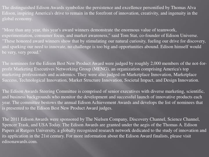 The distinguished Edison Awards symbolize the persistence and excellence personified by Thomas Alva ...