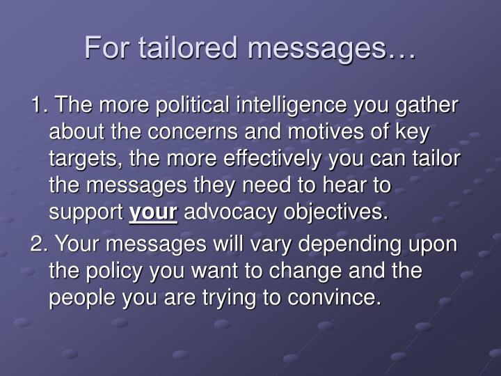 For tailored messages…