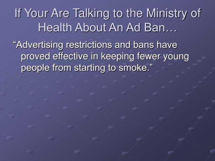 If Your Are Talking to the Ministry of Health About An Ad Ban…
