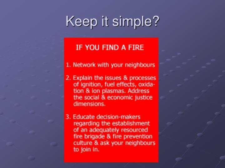 Keep it simple?