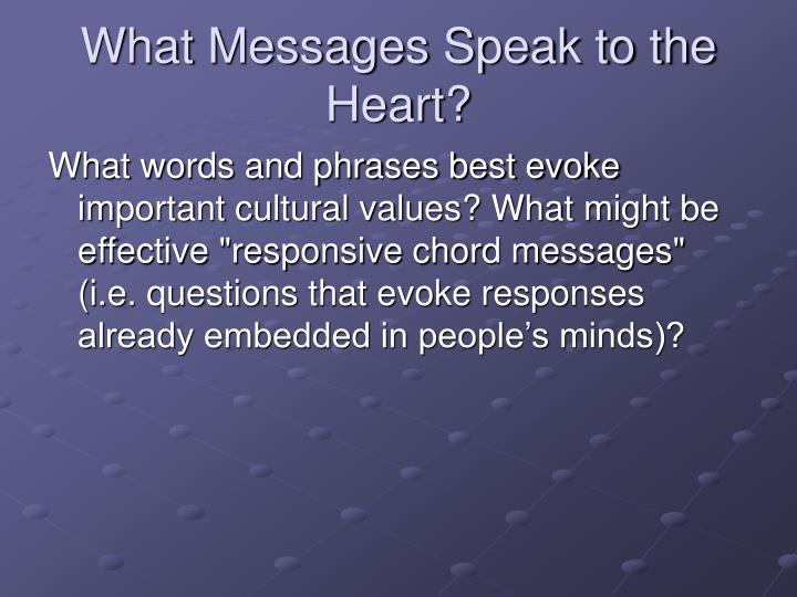 What Messages Speak to the Heart?