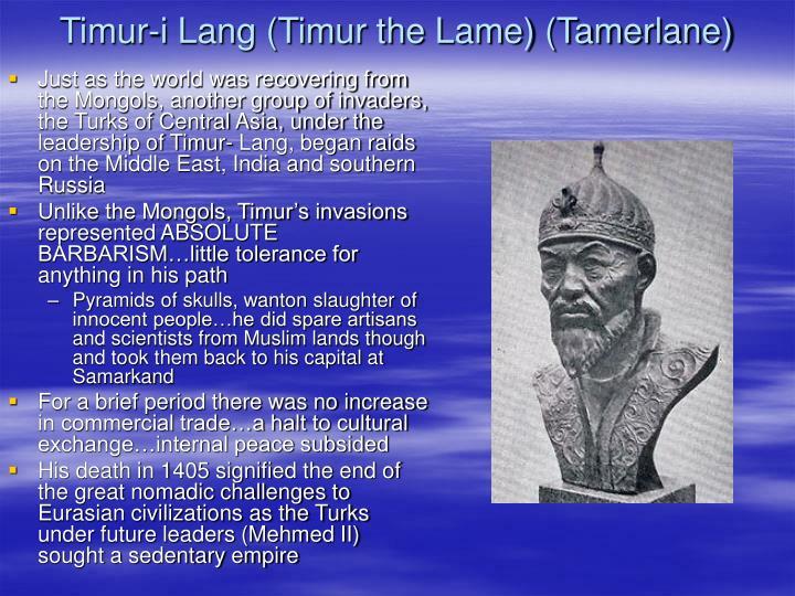 Timur-i Lang (Timur the Lame) (Tamerlane)