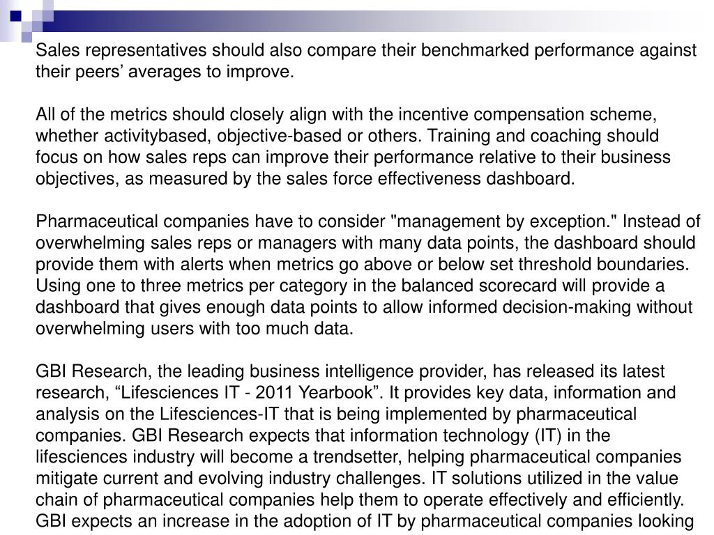 Sales representatives should also compare their benchmarked performance against their peers' averages to improve.