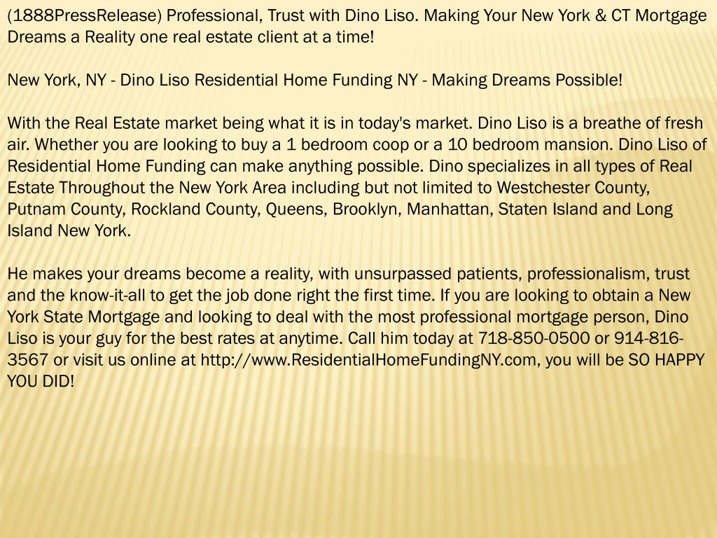 (1888PressRelease) Professional, Trust with Dino Liso. Making Your New York & CT Mortgage Dreams a Reality one real estate client at a time!