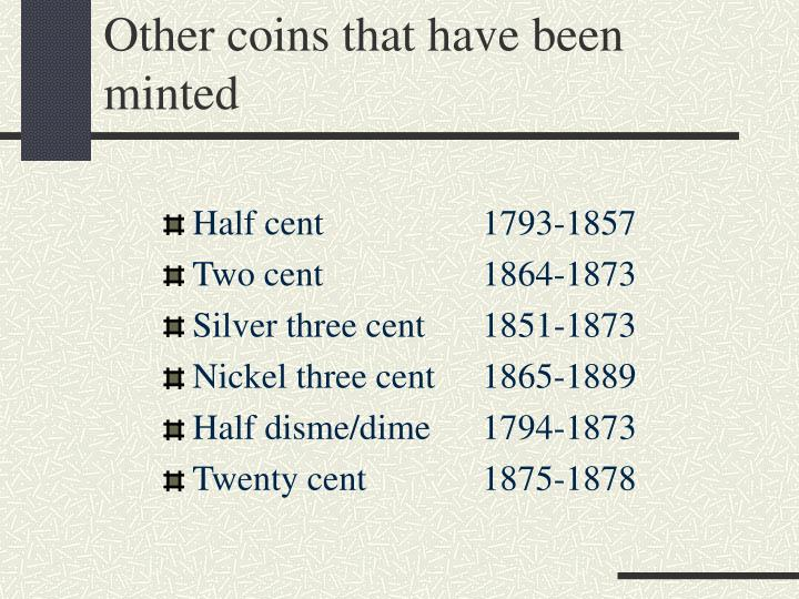 Other coins that have been minted