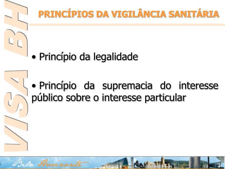 PRINCÍPIOS DA VIGILÂNCIA SANITÁRIA