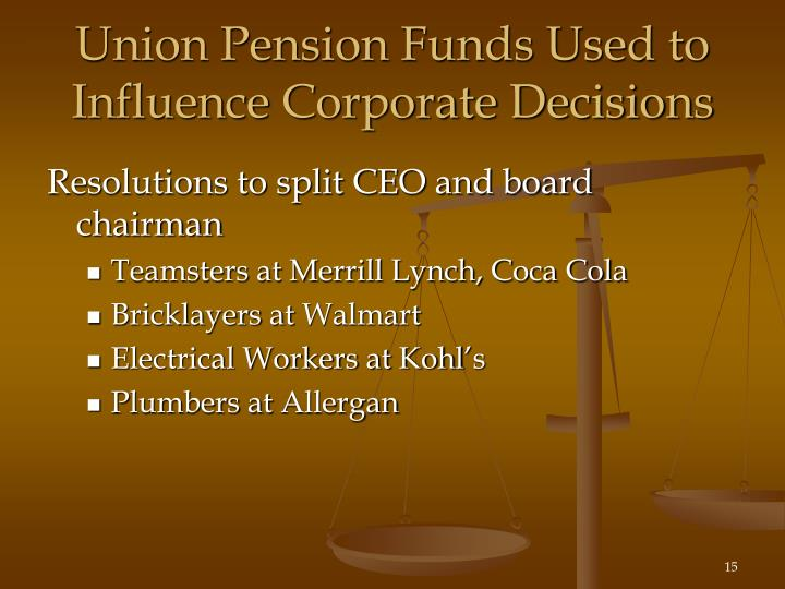Union Pension Funds Used to Influence Corporate Decisions