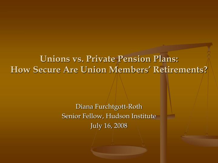 Unions vs private pension plans how secure are union members retirements