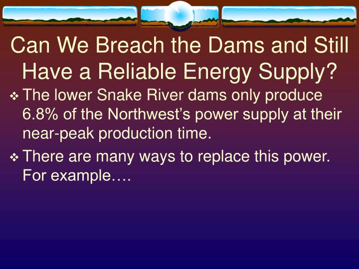 Can We Breach the Dams and Still Have a Reliable Energy Supply?
