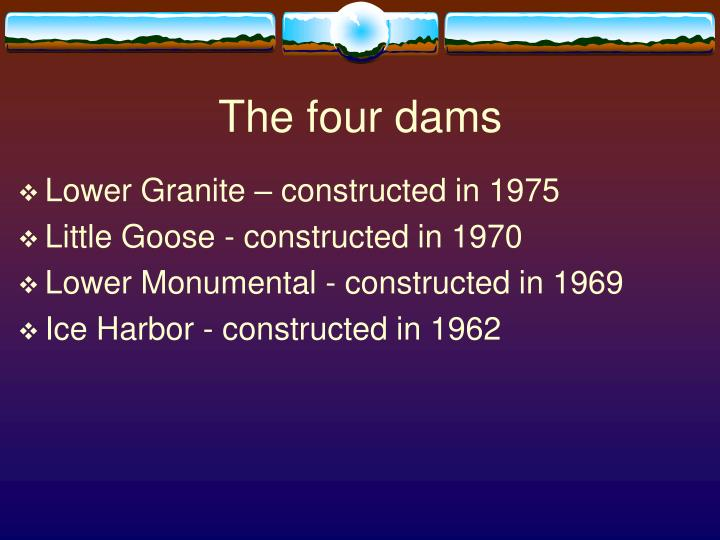The four dams