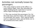 activities not normally known by passengers