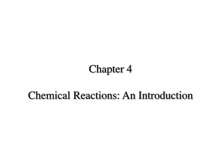 chapter 4 chemical reactions an introduction n.