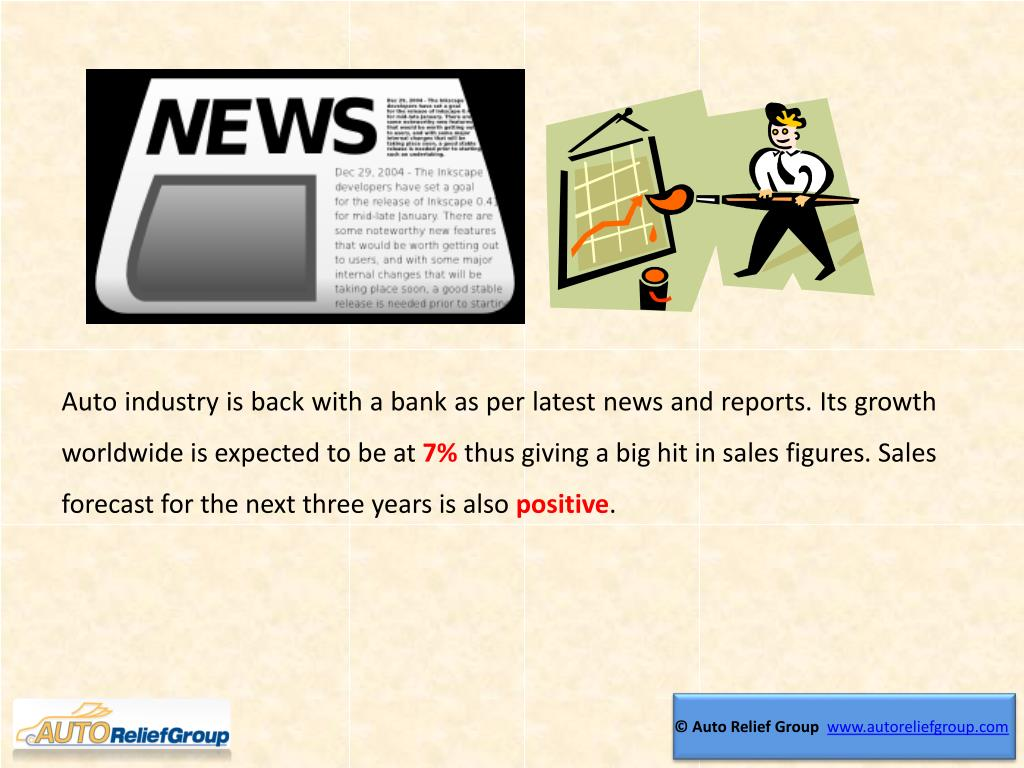 Auto industry is back with a bank as per latest news and reports. Its growth worldwide is expected to be at