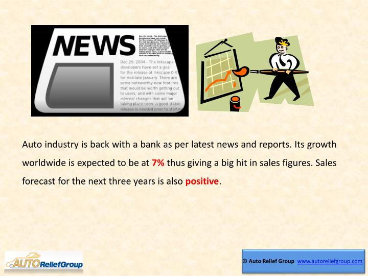 Auto industry is back with a bank as per latest news and reports. Its growth worldwide is expected t...
