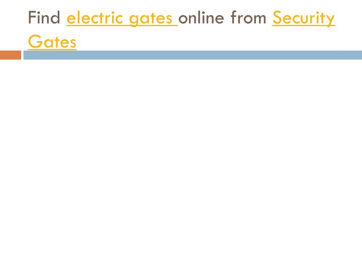 Find electric gates online from security gates