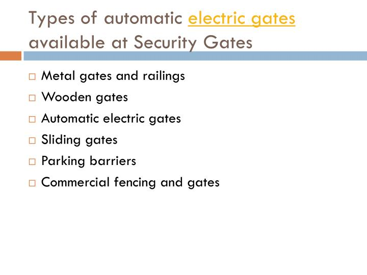 Types of automatic electric gates available at security gates