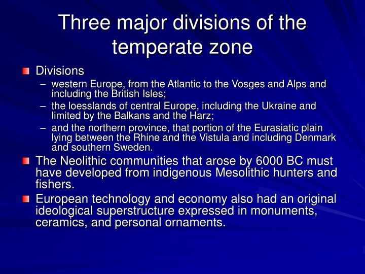 Three major divisions of the temperate zone