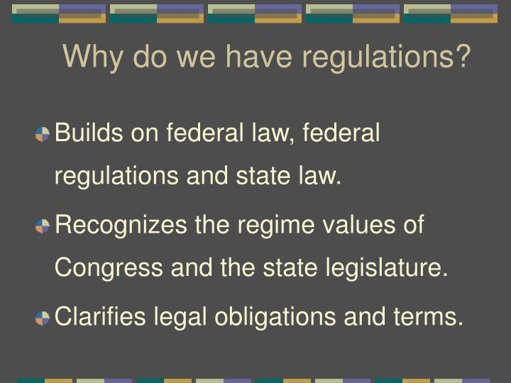 Why do we have regulations?