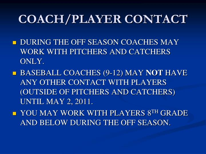 COACH/PLAYER CONTACT