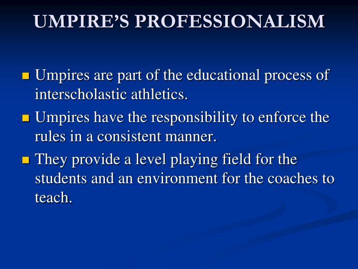 UMPIRE'S PROFESSIONALISM