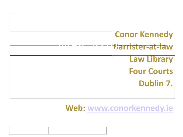 conor kennedy barrister at law law library four courts dublin 7 web www conorkennedy ie n.