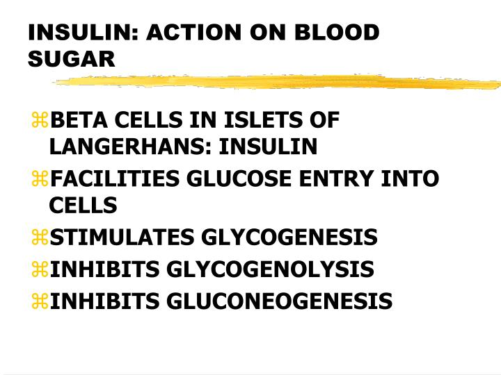 INSULIN: ACTION ON BLOOD SUGAR