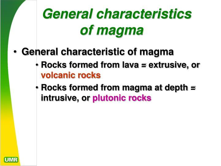 General characteristics of magma1