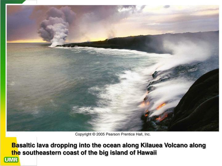 Basaltic lava dropping into the ocean along Kilauea Volcano along the southeastern coast of the big island of Hawaii