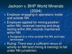 jackson v bhp world minerals 2004