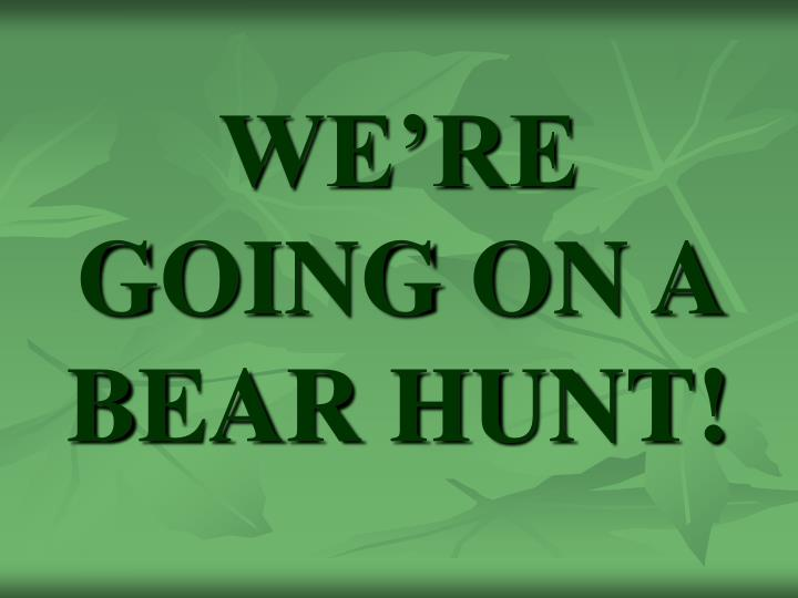 we re going on a bear hunt n.