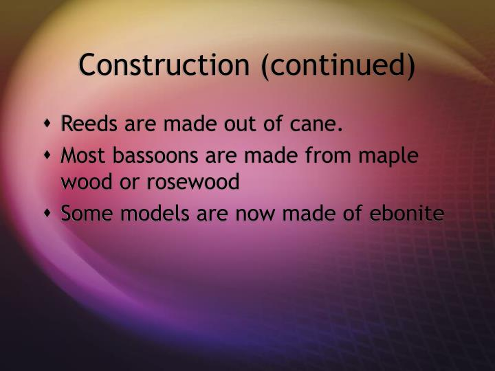 Construction (continued)
